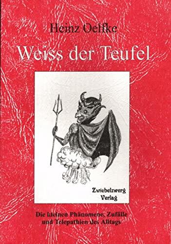 Weiss der Teufel : Die kleinen Phänomene, Zufälle und Telepathien des Alltags: Heinz ...