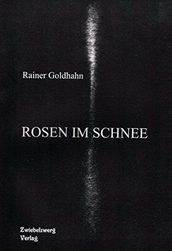 9783931123376: Rosen im Schnee: Gedichte mit Fotos