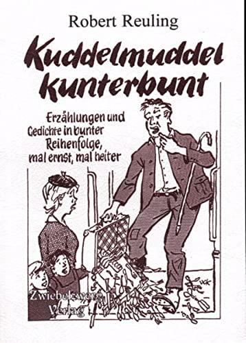 9783931123468: Kuddelmuddel kunterbunt: Erz�hlungen und Gedichte in bunter Reihenfolge, mal ernst mal heiter