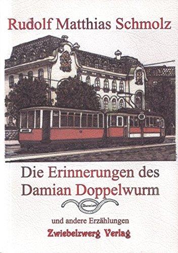 9783931123765: Die Erinnerungen des Damian Doppelwurm u.a