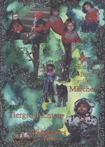 9783931123963: Ein Buch voller Märchen und Tiergeschichten: Eine Anthologie mit Beiträgen verschiedener Autorinnen und Autoren