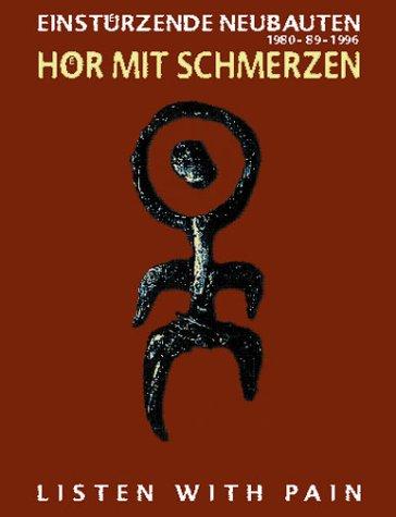 Hor Mit Schmerzen/Listen with Pain: Einstuzende Neubauten: Klaus Maeck