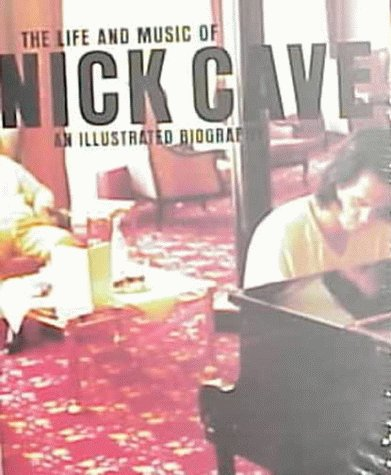 The Life And Music Of Nick Cave by Maximilian Dax, Johannes Beck