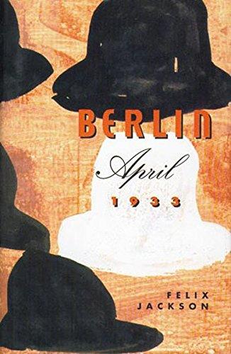 Berlin, April 1933: Felix Jackson