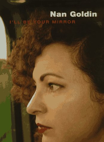 9783931141332: Nan Goldin: I'll Be Your Mirror
