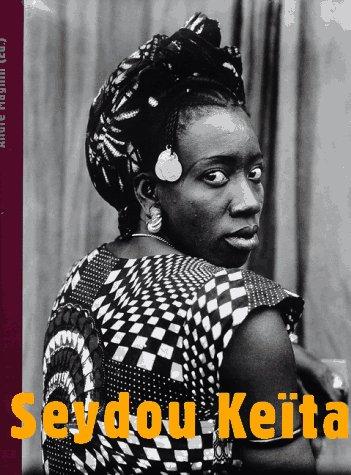 Seydou Keita [African Photographer]: KEITA, SEYDOU; MAGNIN, ANDRE; CISSE, YOUSSEFF TATA