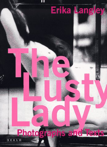 The Lusty Lady: Langley, Erika.