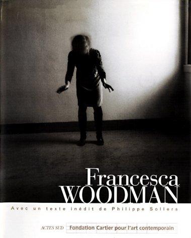 Francesca Woodman: Francesca Woodman; Philippe