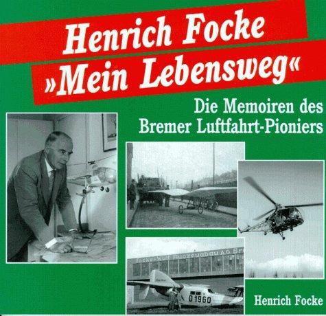 9783931148911: Mein Lebensweg. Die Memoiren des Bremer Luftfahrt-Pioniers