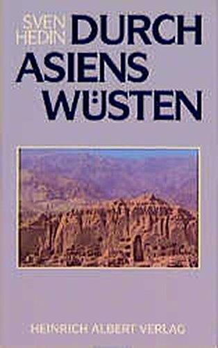 Durch Asiens Wüsten (Livre en allemand): Hedin, Sven