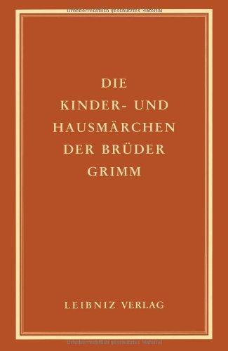 Die Kinder- und Hausmärchen der Brüder Grimm: Friedrich Panzer