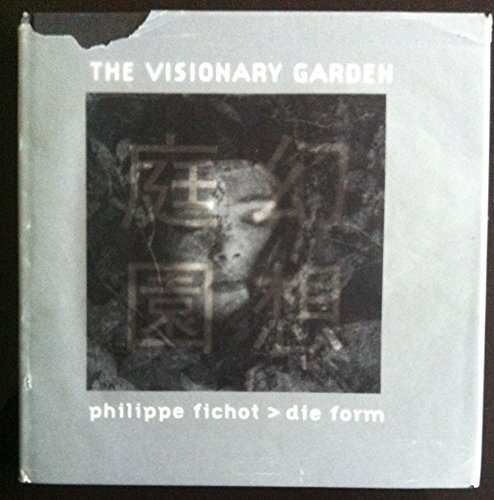 die form. The visionary garden.: Fichot, Philippe: