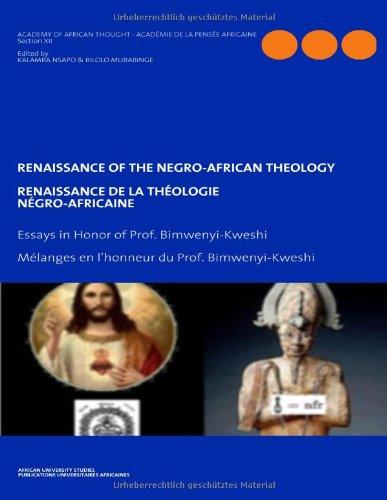 9783931169077: Renaissance of the Negro-African Theology. Essays in Honor of Prof. Bimwenyi-Kweshi: Renaissance de la Théologie. Négro-Africaine. Mélanges en l'honneur du Prof. Bimwenyi-Kweshi