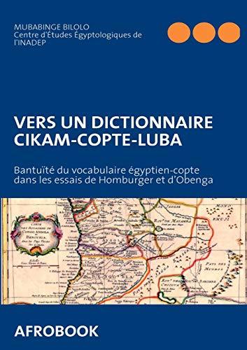 9783931169206: Vers un dictionnaire cikam-copte-luba : Bantuïté du vocabulaire égyptien-copte dans les essais de Homburger et d'Obenga
