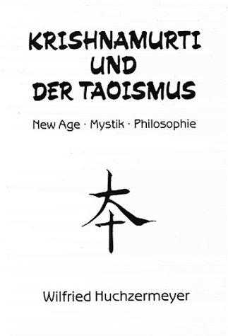 Krishnamurti und der Taoismus: Wilfried Huchzermeyer