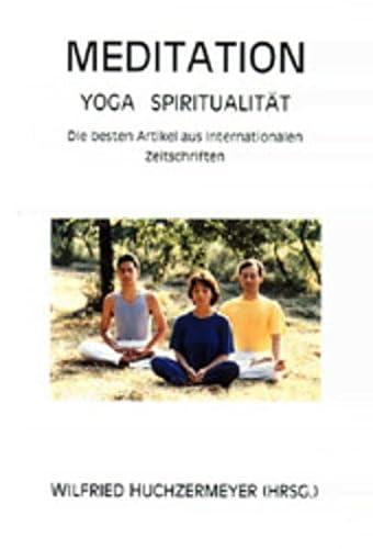 9783931172107: Meditation - Yoga - Spiritualit�t: Die besten Artikel aus internationalen Zeitschriften