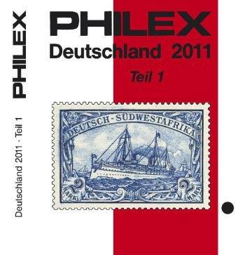 9783931195373: PHILEX Deutschland 2011 Teil 1: Altdeutschland, Deutsches Reich mit allen Gebieten, Danzig, Memel, Saargebiet, Lokalausgaben, Sowjetische Zone, DDR