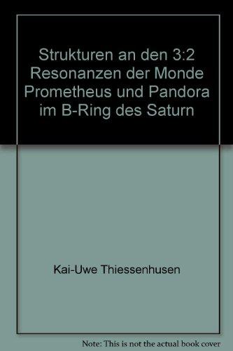 9783931216047: Strukturen an den 3:2 Resonanzen der Monde Prometheus und Pandora im B-Ring des Saturn