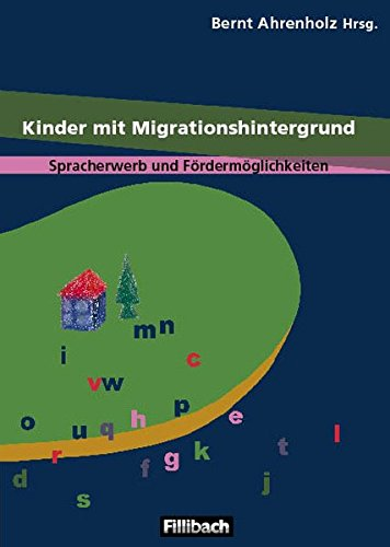 9783931240424: Kinder mit Migrationshintergrund: Spracherwerb und Fördermöglichkeiten