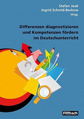 9783931240547: Differenzen diagnostizieren und Kompetenzen fördern im Deutschunterricht
