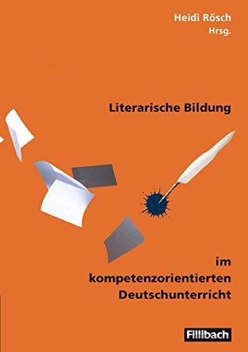 9783931240561: Literarische Bildung im kompetenzorientierten Deutschunterricht