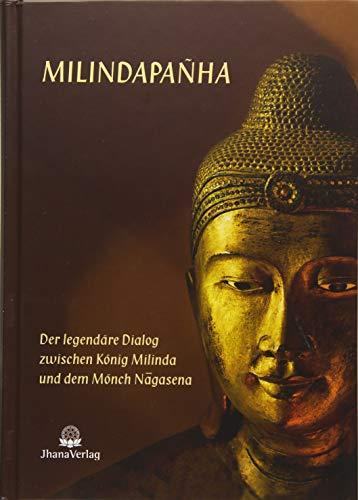 Milindapanha: Der legendäre Dialog zwischen König Milinda