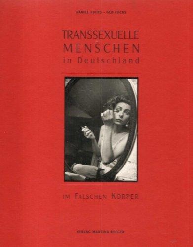 9783931288006: Transsexuelle in Deutschland. Im falschen Körper