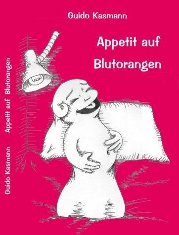 9783931309206: Appetit auf Blutorangen. Ein Kinderroman (Livre en allemand)