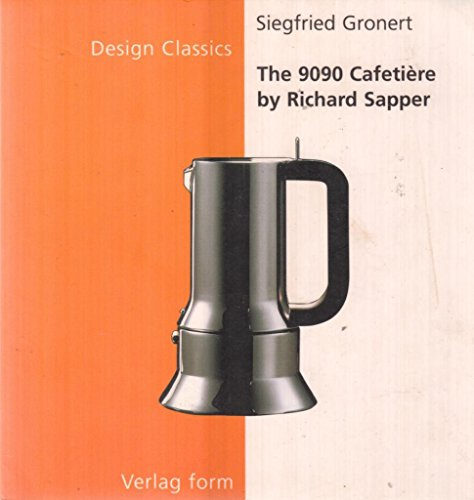 9783931317461: The 9090 Cafetiere: By Richard Sapper (The Design Classics Series)