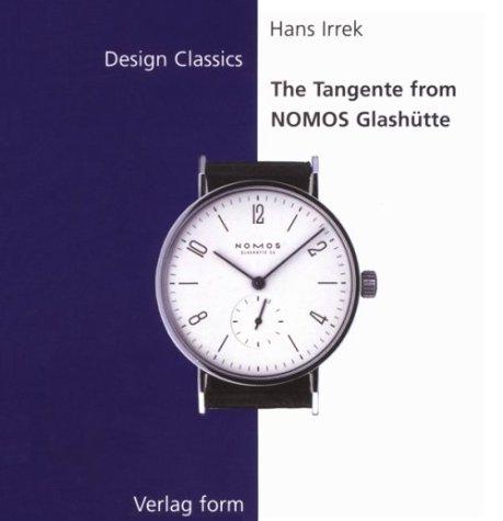 9783931317768: The Tangente from Nomos Glashutte (Design Classics Series)