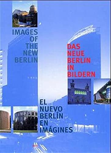 9783931321062: Images of the New Berlin