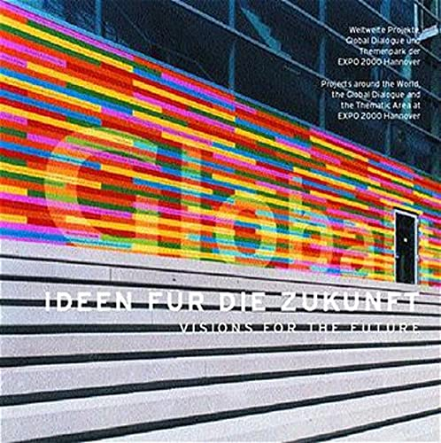 9783931321642: Visions of the Future: Worldwide Projects, Global Dialogue and Thematic Area of EXPO 2000