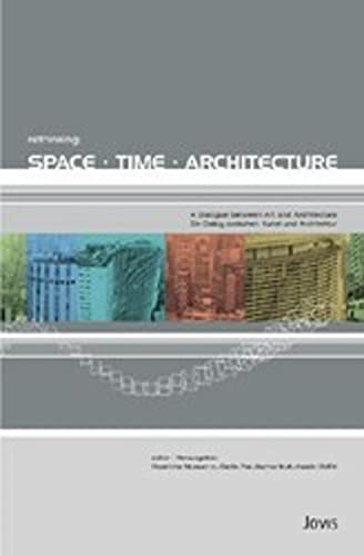 Rethinking: Space, Time, Architecture: Steiner, Barbara Hatton,