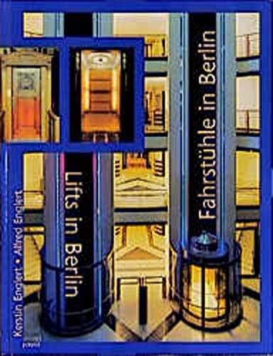 LIFTS IN BERLIN/FAHRSTÜHLE IN BERLIN : 100 Years of History/Eine 100Jährige ...