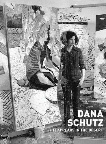 9783931355487: Dana Schutz: If It Appears in the Desert