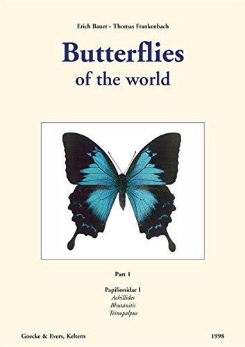 9783931374624: Butterflies of the World: Papilionidae I. Achillides, Bhutanitis, Teinopalpus