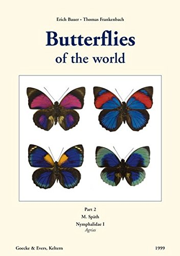 9783931374648: Butterflies of the World: Nymphalidae I, Agrias