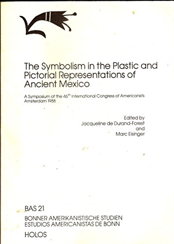 9783931419349: The Symbolism in the Plastic and Pictorial Representations of Ancient Mexico: v. 21
