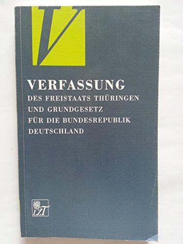Verfassung des Freistaates Thüringen und Grundgesetz der Bundesrepublik Deutschland