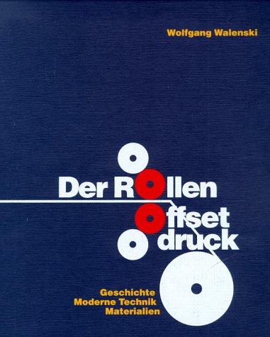9783931436018: Der Rollenoffsetdruck: Geschichte. Moderne Technik. Materialien