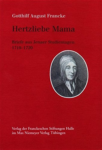 9783931479039: Hertzliebe Mama: Briefe aus Jenaer Studientagen 1719-1720 (German Edition)