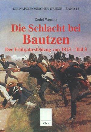 9783931482855: Die Schlacht bei Bautzen: Der Frühjahrsfeldzuig von 1813 - Teil 3