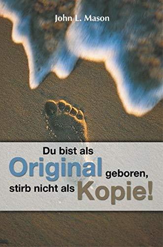 9783931484125: Du bist als Original geboren, stirb nicht als Kopie!