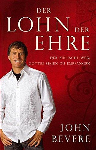 9783931484811: Bevere, J: Lohn der Ehre