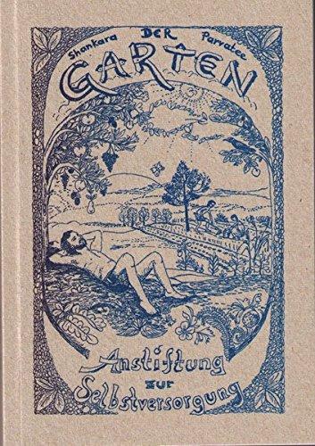 9783931504151: Der Garten, Anstiftung zur Selbstversorgung