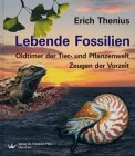 Lebende Fossilien: Oltimer der Tier- und Pflanzenwelt: Erich Thenius