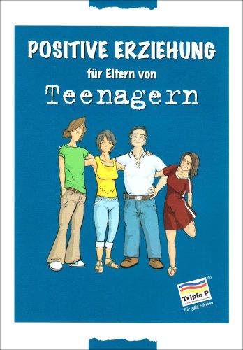Positive Erziehung für Eltern von Teenagern: Ralph, Alan; Sanders, Matthew R.