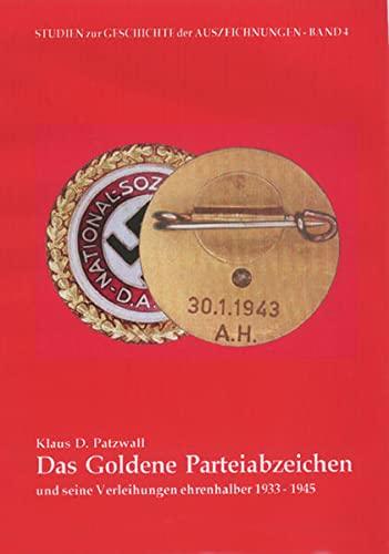 9783931533502: Das Goldene Parteiabzeichen: Die Verleihungen ehrenhalber 1934-1944