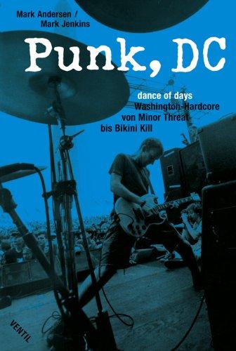 9783931555863: Punk, DC: dance of days. Washington-Hardcore von Minor-Threat bis Bikini Kill