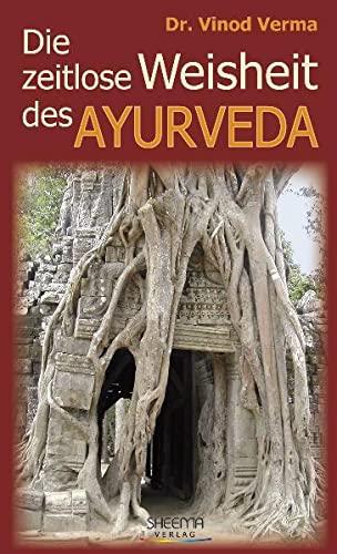 9783931560140: Die zeitlose Weisheit des Ayurveda